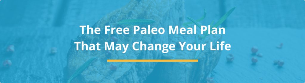 The Free Paleo Meal Plan That May Change Your Life 1
